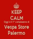 KEEP CALM Oggi è il 1° compleanno di Vespa Store Palermo - Personalised Tea Towel: Premium