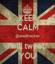 KEEP CALM @onedirection will tweet YOU - Personalised Tea Towel: Premium