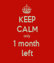 KEEP CALM only 1 month  left - Personalised Tea Towel: Premium