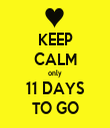 KEEP CALM only 11 DAYS TO GO - Personalised Tea Towel: Premium