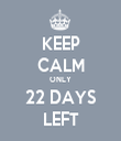 KEEP CALM ONLY 22 DAYS LEFT - Personalised Tea Towel: Premium