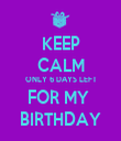 KEEP CALM ONLY 6 DAYS LEFT FOR MY  BIRTHDAY - Personalised Tea Towel: Premium