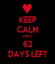 KEEP CALM ONLY 62 DAYS LEFT - Personalised Tea Towel: Premium