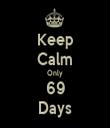 Keep Calm Only 69 Days - Personalised Tea Towel: Premium
