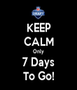 KEEP CALM Only 7 Days To Go! - Personalised Tea Towel: Premium