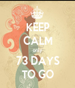 KEEP CALM only 73 DAYS TO GO - Personalised Tea Towel: Premium