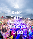 KEEP CALM ONLY 79 DAYS TO GO - Personalised Tea Towel: Premium