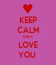 KEEP CALM ONLY LOVE YOU  - Personalised Tea Towel: Premium