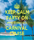 KEEP CALM PARTY ON WE'RE GOING ON A  CARNIVAL  CRUISE - Personalised Tea Towel: Premium