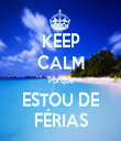 KEEP CALM Porque ESTOU DE FÉRIAS - Personalised Tea Towel: Premium