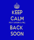 KEEP CALM PSY EVENTS NC BACK  SOON - Personalised Tea Towel: Premium