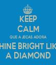 KEEP CALM QUE A JECAS ADORA SHINE BRIGHT LIKE A DIAMOND - Personalised Tea Towel: Premium