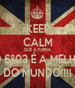 KEEP CALM QUE A TURMA  DO 6º03 É A MELHOR DO MUNDO!!!! - Personalised Tea Towel: Premium