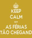 KEEP CALM que AS FÉRIAS ESTÃO CHEGANDO! - Personalised Tea Towel: Premium