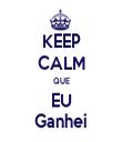 KEEP CALM QUE EU Ganhei - Personalised Tea Towel: Premium