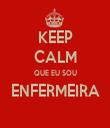 KEEP CALM QUE EU SOU ENFERMEIRA  - Personalised Tea Towel: Premium