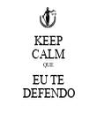 KEEP CALM QUE EU TE DEFENDO - Personalised Tea Towel: Premium