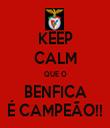 KEEP CALM QUE O BENFICA É CAMPEÃO!! - Personalised Tea Towel: Premium