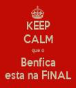 KEEP CALM que o Benfica esta na FINAL - Personalised Tea Towel: Premium