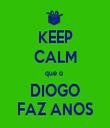 KEEP CALM que o  DIOGO FAZ ANOS - Personalised Tea Towel: Premium