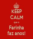 KEEP CALM que o Farinha faz anos! - Personalised Tea Towel: Premium