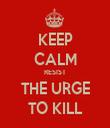KEEP CALM RESIST THE URGE TO KILL - Personalised Tea Towel: Premium