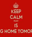KEEP CALM RUDI IS COMING HOME TOMORROW!!! - Personalised Tea Towel: Premium
