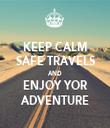 KEEP CALM SAFE TRAVELS AND ENJOY YOR ADVENTURE - Personalised Tea Towel: Premium