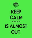 KEEP CALM SCHOOL IS ALMOST OUT  - Personalised Tea Towel: Premium