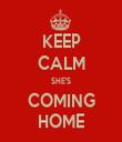 KEEP CALM SHE'S COMING HOME - Personalised Tea Towel: Premium