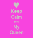 Keep Calm She's My Queen - Personalised Tea Towel: Premium