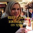 KEEP CALM SISTER AND BIRTHDAY ON XXX - Personalised Tea Towel: Premium