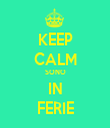 KEEP CALM SONO IN FERIE - Personalised Tea Towel: Premium