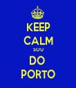 KEEP CALM SOU DO  PORTO - Personalised Tea Towel: Premium
