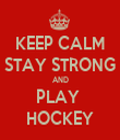KEEP CALM STAY STRONG AND PLAY  HOCKEY - Personalised Tea Towel: Premium