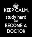 KEEP CALM, study hard AND BECOME A DOCTOR - Personalised Tea Towel: Premium