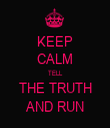 KEEP CALM TELL THE TRUTH AND RUN - Personalised Tea Towel: Premium