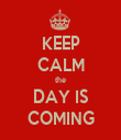 KEEP CALM the DAY IS COMING - Personalised Tea Towel: Premium