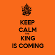 KEEP CALM THE  KING IS COMING - Personalised Tea Towel: Premium