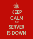 KEEP CALM THE SERVER IS DOWN - Personalised Tea Towel: Premium
