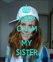 KEEP CALM THIS IS MY SISTER - Personalised Tea Towel: Premium