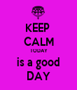 KEEP  CALM TODAY is a good DAY - Personalised Tea Towel: Premium