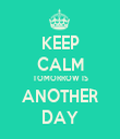 KEEP CALM TOMORROW IS ANOTHER DAY - Personalised Tea Towel: Premium