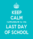 KEEP CALM TOMORROW IS THE LAST DAY OF SCHOOL - Personalised Tea Towel: Premium