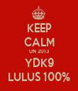 KEEP CALM UN 2013 YDK9 LULUS 100% - Personalised Tea Towel: Premium