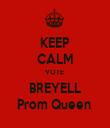 KEEP CALM VOTE  BREYELL Prom Queen  - Personalised Tea Towel: Premium