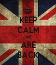KEEP CALM WE ARE BACK - Personalised Tea Towel: Premium