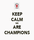 KEEP CALM WE ARE CHAMPIONS - Personalised Tea Towel: Premium