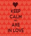 KEEP CALM WE ARE IN LOVE - Personalised Tea Towel: Premium
