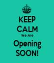 KEEP CALM We Are Opening SOON! - Personalised Tea Towel: Premium
